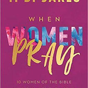When women pray by T.D. Jakes