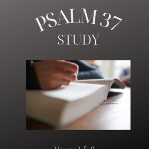 Psalm 37 Study